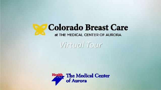 Colorado Breast Care at The Medical Center of America Virtual Tour